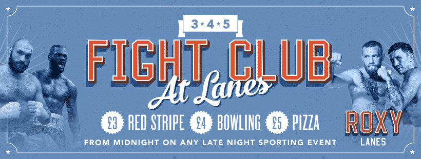 345 FIGHT CLUB AT LANES PRICE INFO